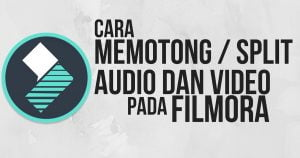 cara-memotong-video-audio-filmora